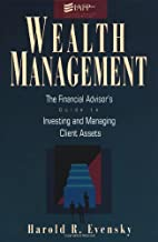 Wealth Management: The Financial Advisor's Guide to Investing and Managing Client Assets
