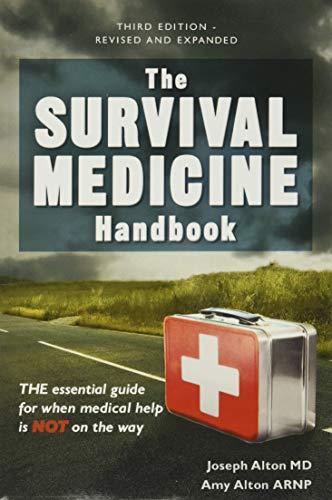 The Survival Medicine Handbook: THE…