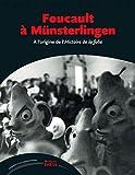 Foucault à Münsterlingen - A l'origine de l'Histoire de la folie
