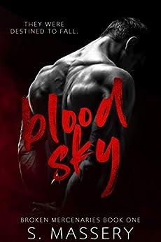 Blood Sky: A Dark Mafia Romance (Broken Mercenaries Book 1) by [S. Massery]