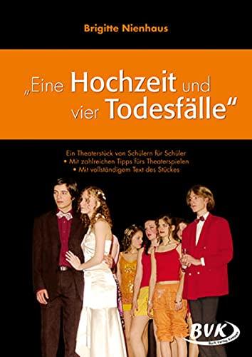 Eine Hochzeit und vier Todesfälle: Entwicklung eines Theaterstücks.