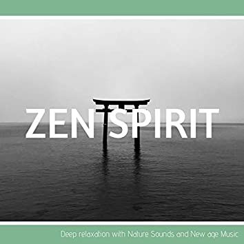 Zen Spirit - Deep relaxation with Nature Sounds and New age Music