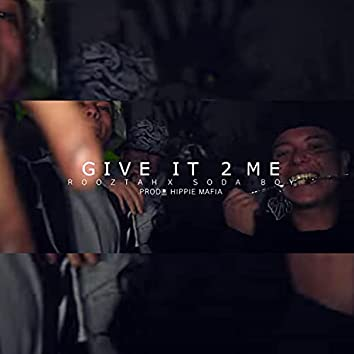 Give It To Me (feat. Soda Boy, Dj Kabbo & Rooztah)