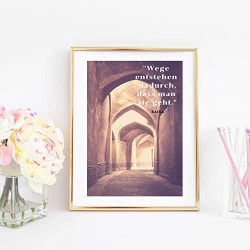 Kunstdruck ungerahmt Din A4 Franz Kafka Zitat - Wege entstehen dadurch - Fotokunst Motivation Mut Lebensweisheit, Druck, Bild, Poster, Geschenk