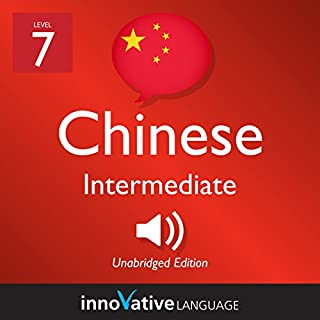 Learn Chinese - Level 7: Intermediate Chinese: Volume 1: Lessons 1-25 audiobook cover art