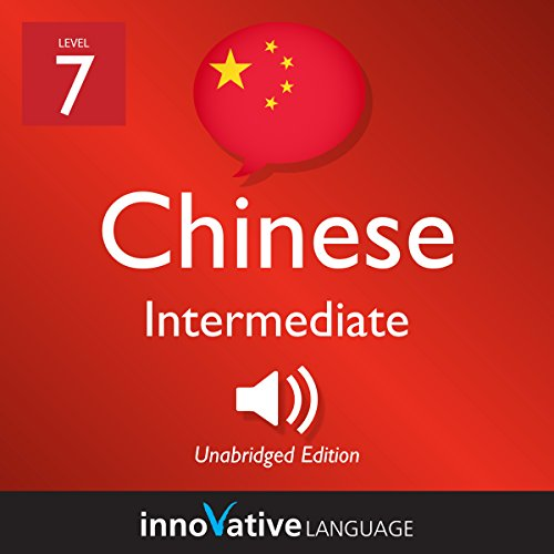 Learn Chinese - Level 7: Intermediate Chinese: Volume 1: Lessons 1-25                   De :                                                                                                                                 Innovative Language Learning LLC                               Lu par :                                                                                                                                 ChineseClass101.com                      Durée : 5 h et 37 min     Pas de notations     Global 0,0