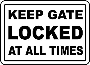 Traffic Signs - Keep Gate Locked at All Times Sign 10 x 7 Aluminum Sign Street Weather Approved Sign 0.04 Thickness