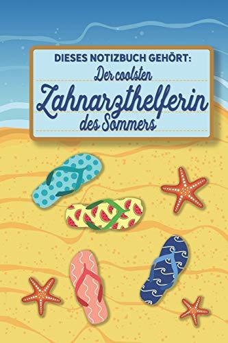 Dieses Notizbuch gehört der coolsten Zahnarzthelferin des Sommers: blanko A5 Notizbuch liniert mit über 100 Seiten Geschenkidee - Strand und Sommer Softcover