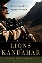 Rusty Bradley,Kevin Maurer'sLions of Kandahar: The Story of a Fight Against All Odds [Hardcover]2011