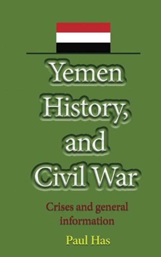 Yemen History, and Civil War: Crises and general information
