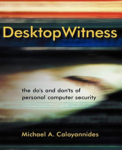 Desktop Witness: The Do's and Dont's of Personal Computer Security