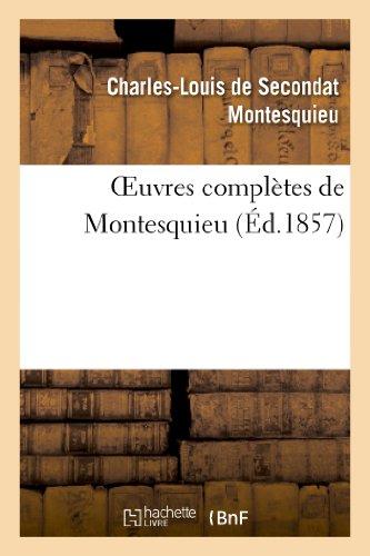 Montesquieu, B: Oeuvres Compl�tes de Montes (Litterature)