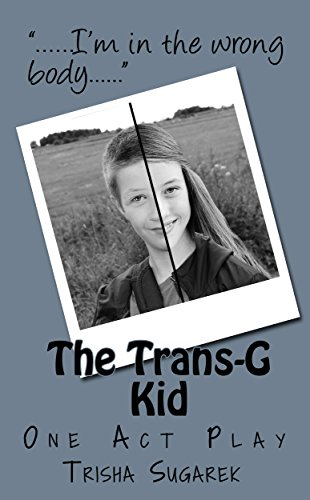 The Trans-G Kid: A Ten Minute Play (The ShortN'Small collection of Ten Minute Plays) (English Edition)