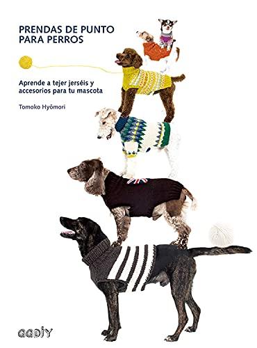 Prendas de punto para perros: Aprende a tejer jerséis y accesorios para tu mascota (GGDiy)
