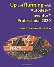Up and Running with Autodesk Inventor Professional 2020: Part 2 -  Dynamic Simulation