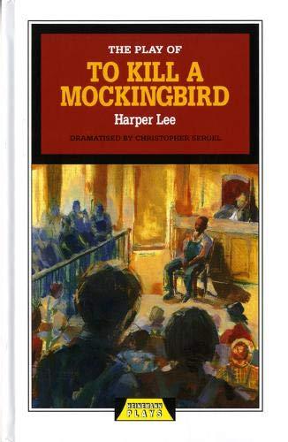 The Play of To Kill a Mockingbird (Heinemann Plays For 14-16+)