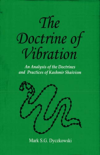 The Doctrine of Vibration: An Analysis of the Doctrines and Practices of Kashmir Shaivism (English Edition)