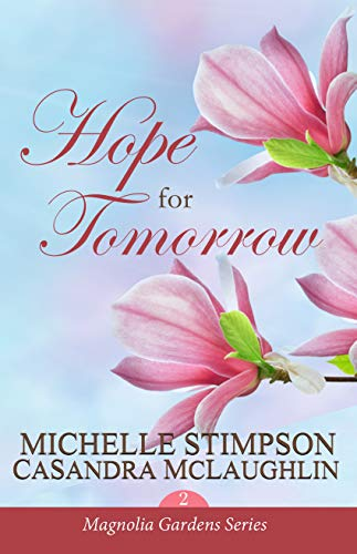 Hope for Tomorrow (Magnolia Gardens Book 2)