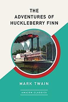 The Adventures of Huckleberry Finn (AmazonClassics Edition) by [Mark Twain]
