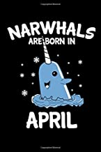 Narwhals Are Born In April: A Blank Lined April Birthday Journal