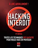 HACKING INTERDIT. 8ÈME ÉDITION - TOUTES LES TECHNIQUES DES HACKERS POUR MIEUX VOUS EN PROTEGER. A LIRE ABSOLUMENT