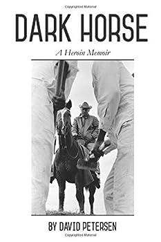 Paperback Dark Horse: A Heroin Memoir Book