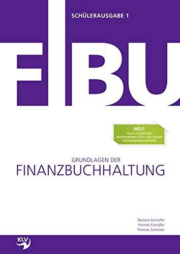 Grundlagen der Finanzbuchhaltung: Nach neuem Rechnungslegungsrecht / Nach neuem Rechnungslegungsrecht: Schülerausgabe Band 1+2