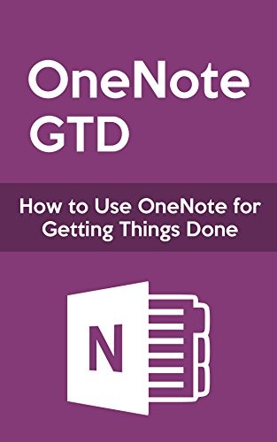 OneNote GTD: How to Use OneNote for Getting Things Done (English Edition)