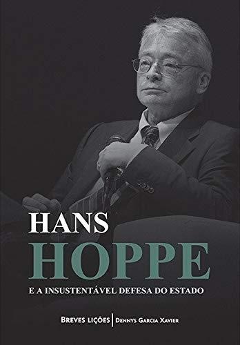 Hans Hoppe e a insustentável defesa do Estado