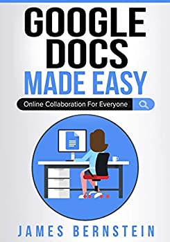 Google Docs Made Easy  Online Collaboration For Everyone  Computers Made Easy