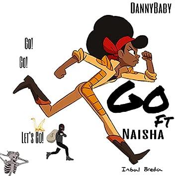 GO! (feat. Naisha & SavMadeTheBeat)