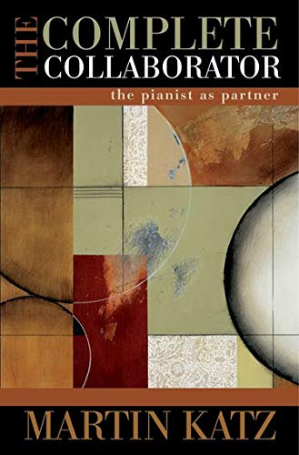 Katz, M: Complete Collaborator: The Pianist as Partner