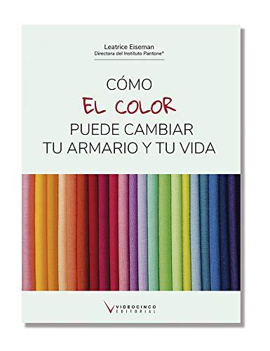Cómo el color puede cambiar tu armario y tu vida