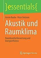 Akustik und Raumklima: Raumkomfortbewertung und Energieeffizienz (essentials)