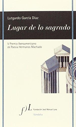 Lugar de lo sagrado: V Premio Iberoamericano de Poesía Hermanos Machado
