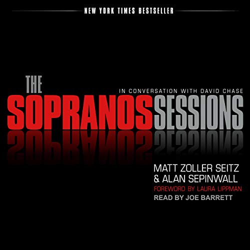 The Sopranos Sessions Audiobook By Matt Zoller Seitz, Alan Sepinwall, David Chase, Laura Lippman - foreword cover art