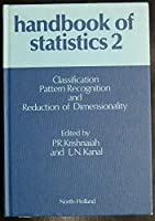 Classification, Pattern Recognition, and Reduction of Dimension (Handbook of Statistics)