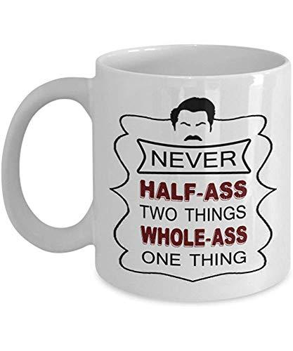 Ron Swanson Never Half Ass Dos cosas Culo entero Una cosa Café Jarra de cerveza