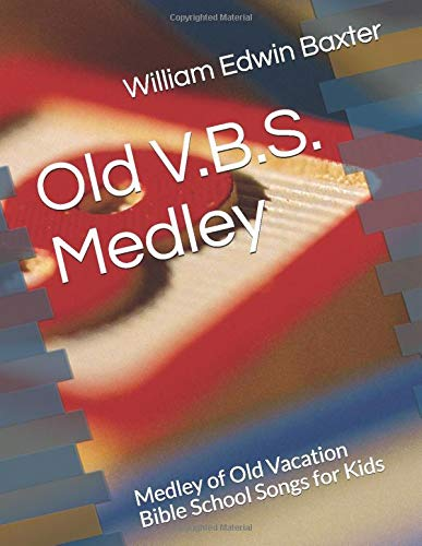 Old V.B.S. Medley: Medley of Old Vacation Bible School Songs for Kids