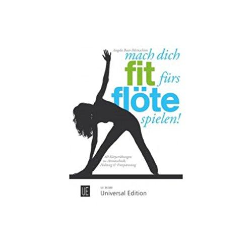 Mach dich fit fürs Flöte spielen!: 60 Körperübungen zu Atemtechnik, Haltung & Entspannung. für Flöte