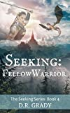Seeking: Fellow Warrior: Short Fantasy Romance (The Seeking Series - Book Book 4)