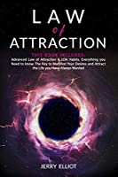 Law of Attraction: This Book Includes: Advanced Law of Attraction & LOA Habits. Everything you Need to Know. The Key to Manifest Your Desires and Attract the Life you Have Always Wanted