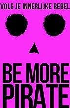 Be more pirate: volg je innerlijke rebel
