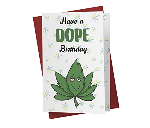 Funny Marijuana Birthday Card For Men & Women – Birthday Card For Smokers – Funny Cannabis Birthday Card For Friends, Family, Coworkers, Etc. – Cannabis Greeting Card – Envelope (Dope)
