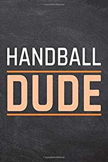 Handball Dude: Handball Notebook, Planner or Journal | Size 6 x 9 | 110 Dot Grid Pages | Office Equipment, Supplies |Funny Handball Gift Idea for Christmas or Birthday