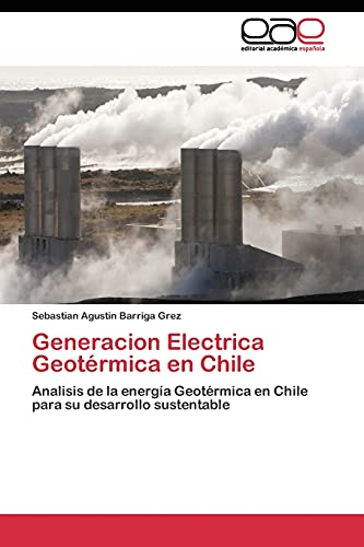 Generacion Electrica Geotérmica en Chile
