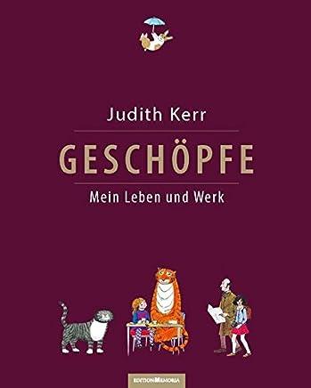 Geschöpfe. Mein Leben und Werk: Das Buch erscheint anlässlich des 95.Geburtstags von Judith Kerr am 14.Juni