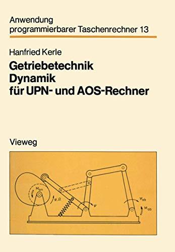 Getriebetechnik Dynamik für Upn- und Aos-Rechner (Anwendung programmierbarer Taschenrechner (13), Band 13)