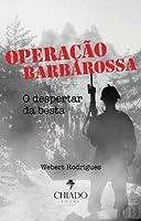 Operação Barbarossa - o despertar da besta (Portuguese Edition)