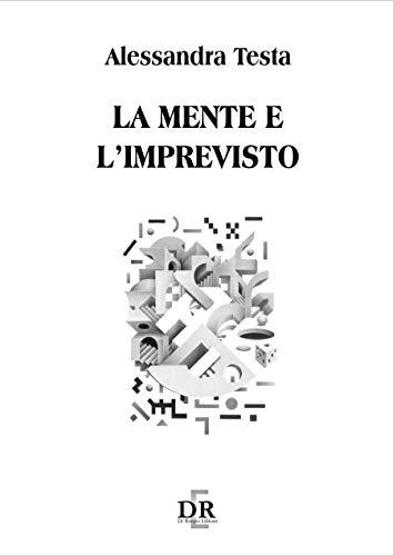 La mente e l'imprevisto (Università) (Italian Edition)